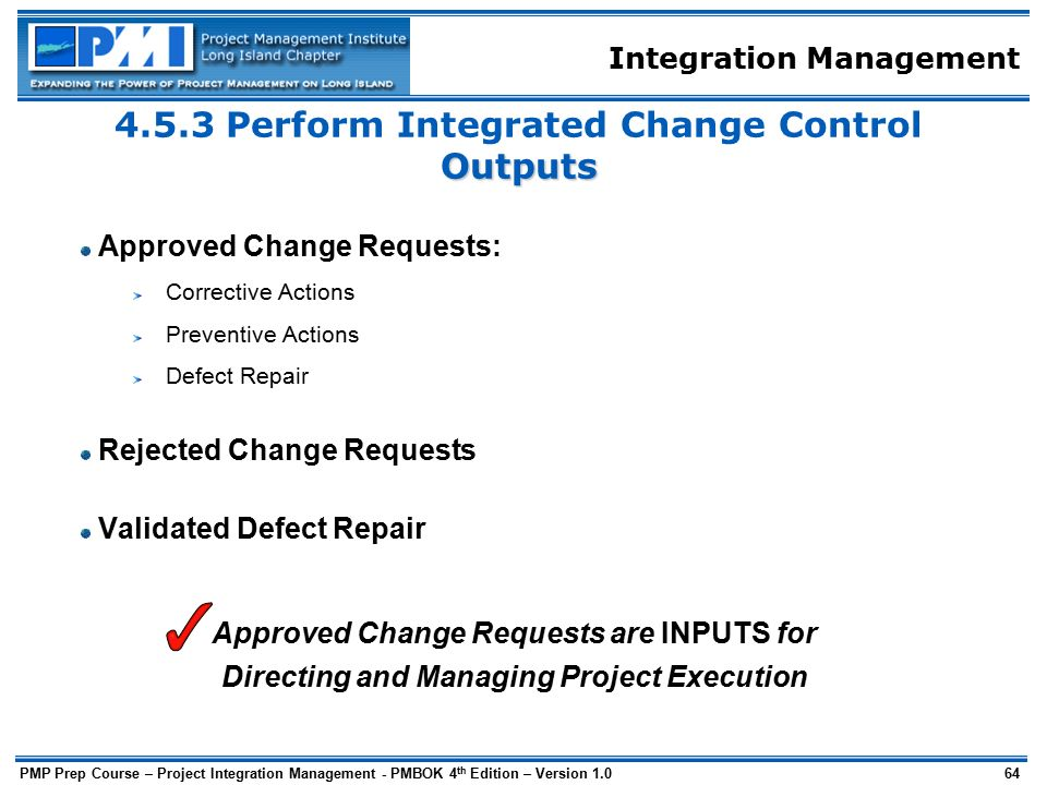project integration management The processes and activities needed to identify, define, combine, unify, and coordinate process and project management activities within the project management group are included in the project integration management knowledge area.