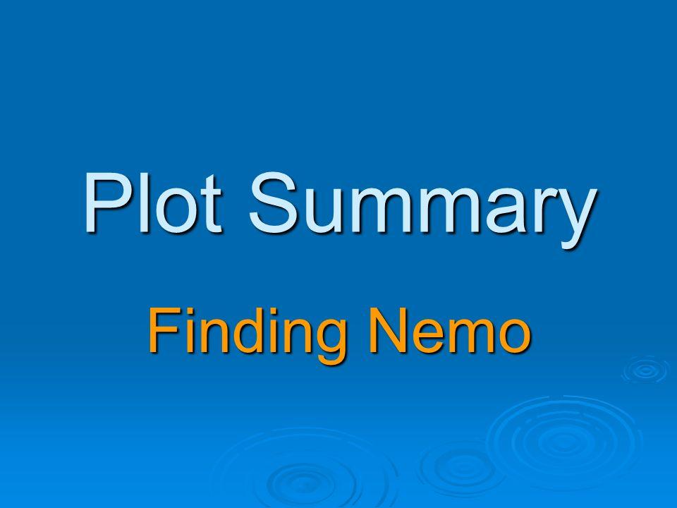 Plot Summary Finding Nemo Ppt Download