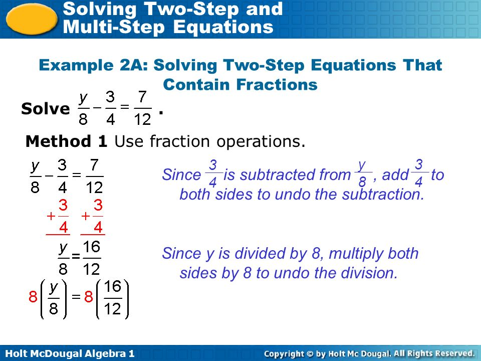 Example 2A: Solving Two-Step Equations That Contain Fractions