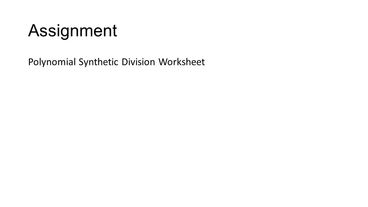 Polynomial Synthetic Division - ppt download