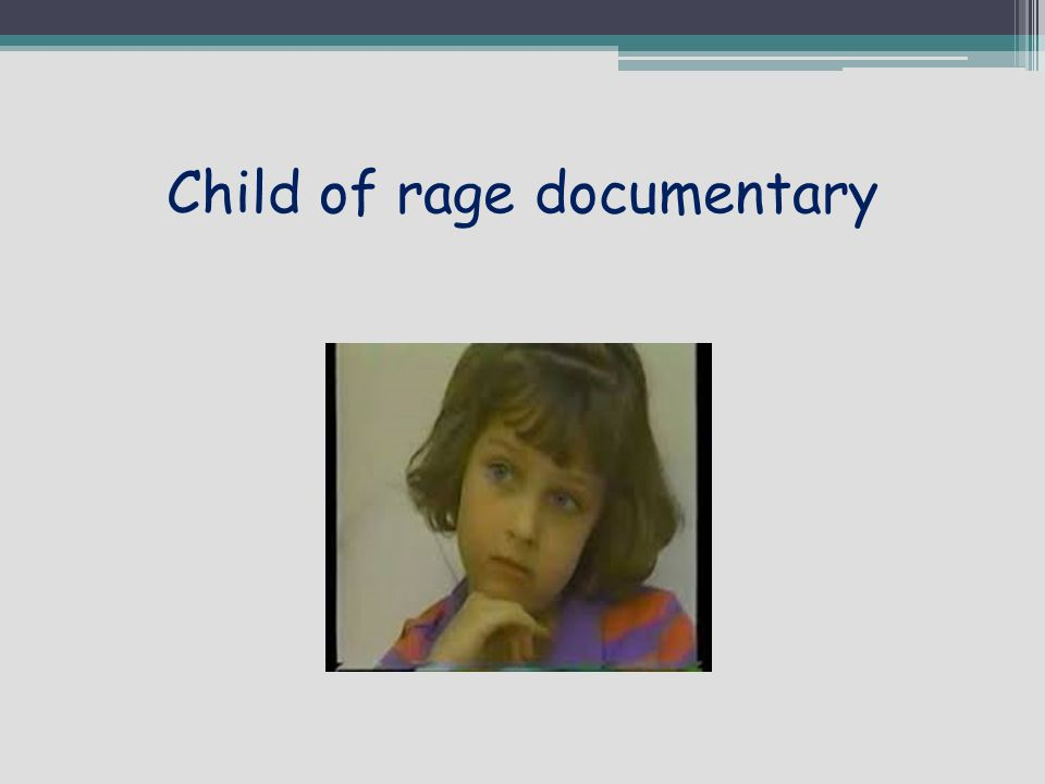 child of rage documentary