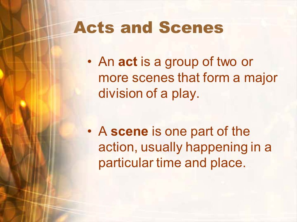 Acts And Scenes An Act Is A Group Of Two Or More That Form