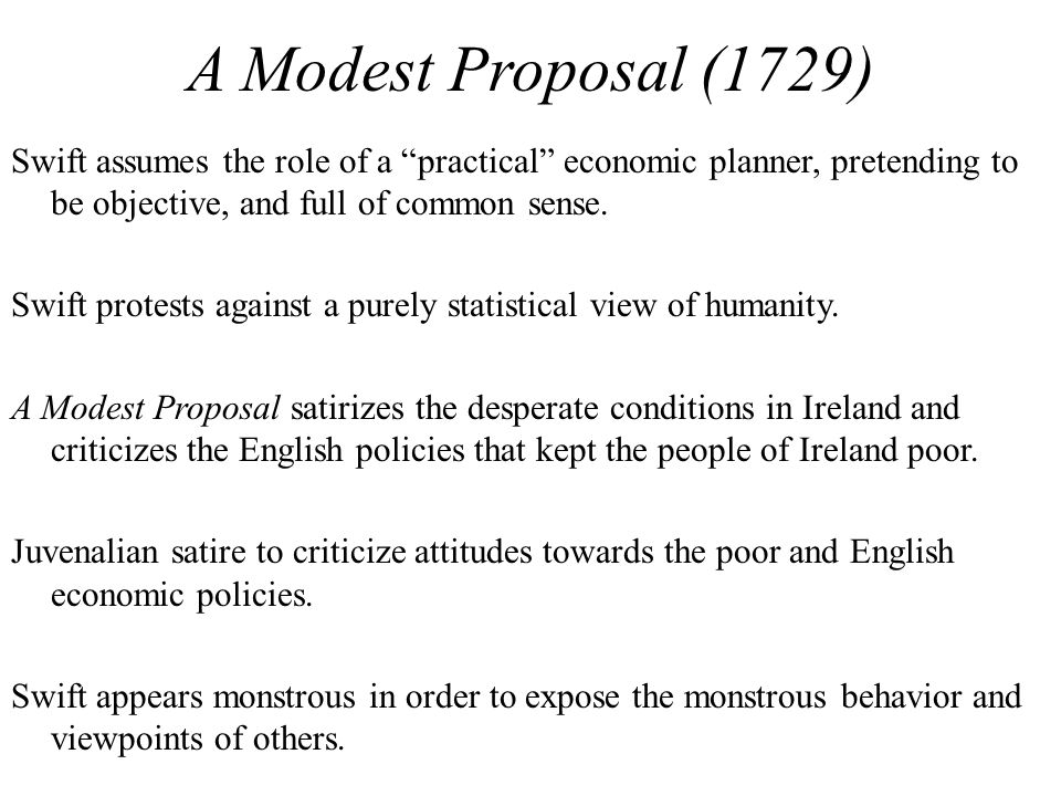 satire of a modest proposal A modest proposal concerning the environment  based on jonathan swift's a modest proposal (1729) it is a melancholy object to those who travel satire has been a major part of history it has helped to make changes that would otherwise have never happened the definition of satire is: a.