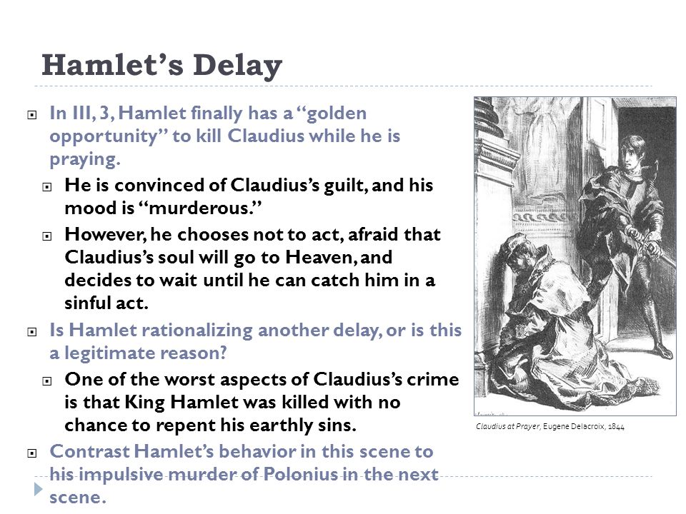 why does hamlet delay killing claudius