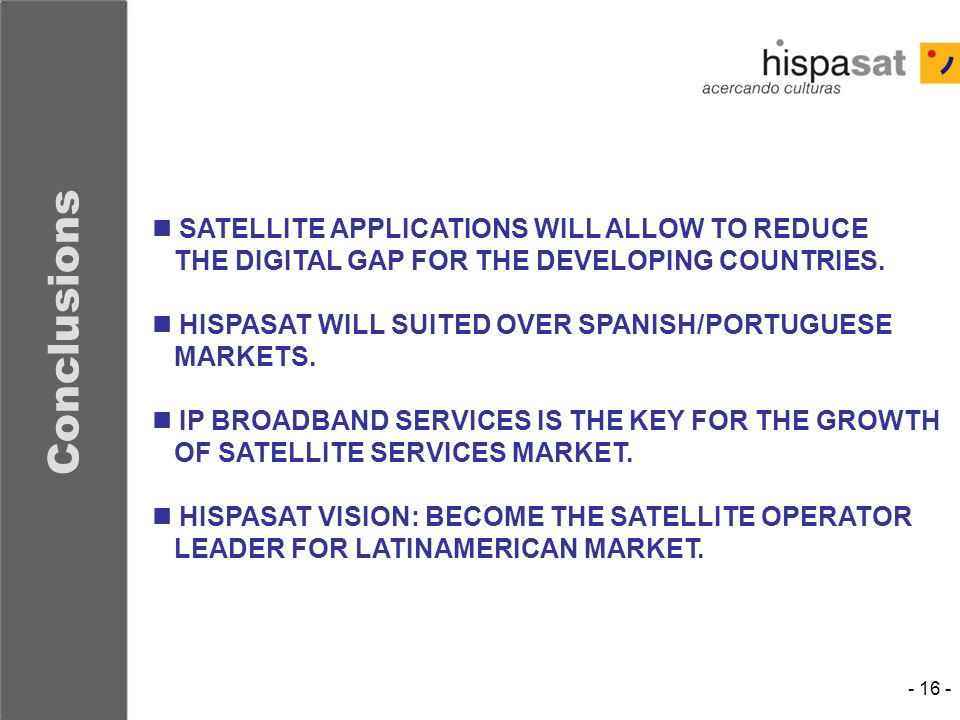 Conclusions SATELLITE APPLICATIONS WILL ALLOW TO REDUCE