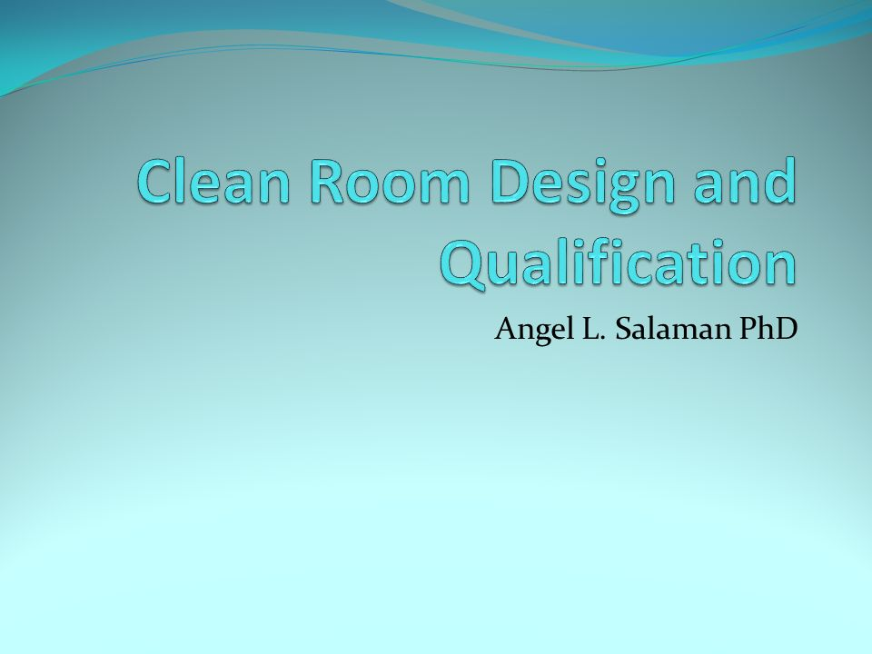 Clean Room Design and Qualification - ppt download