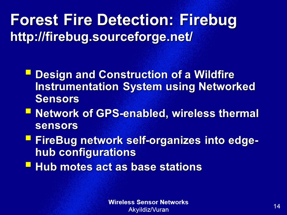 Forest Fire Detection: Firebug http://firebug.sourceforge.net/