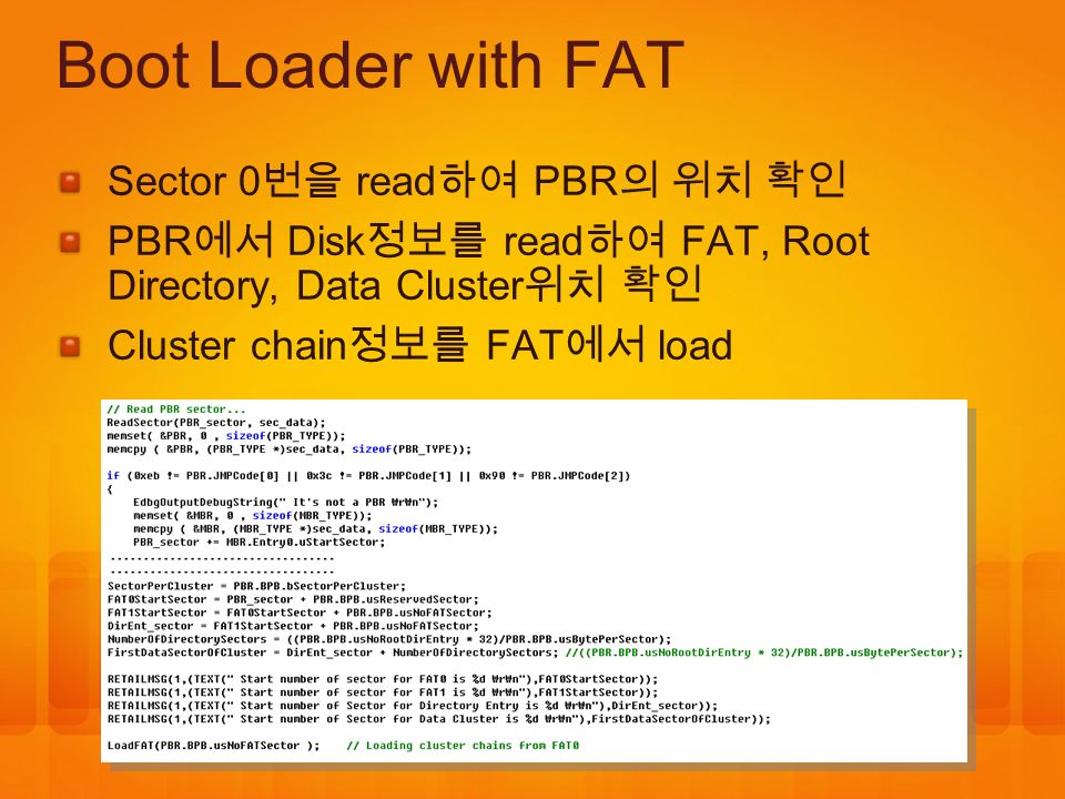 Boot Loader with FAT Sector 0번을 read하여 PBR의 위치 확인