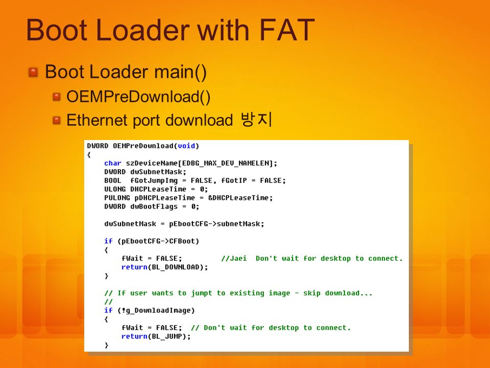 Boot Loader with FAT Boot Loader main() OEMPreDownload()