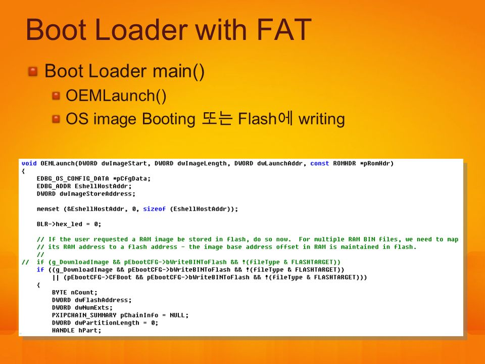 Boot Loader with FAT Boot Loader main() OEMLaunch()