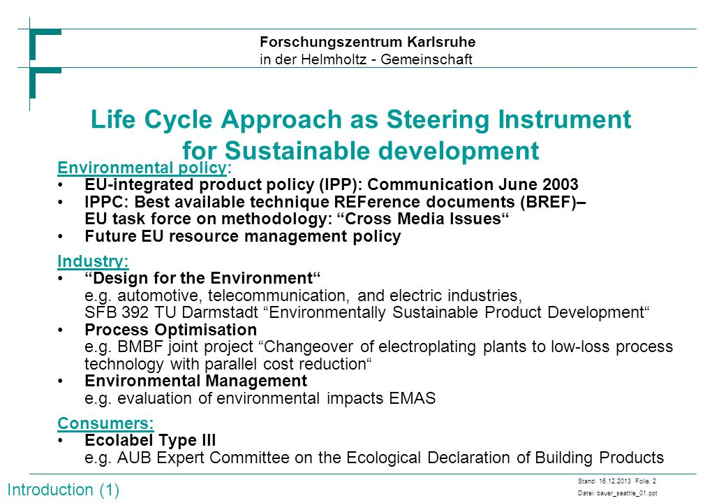 Life Cycle Approach as Steering Instrument for Sustainable development