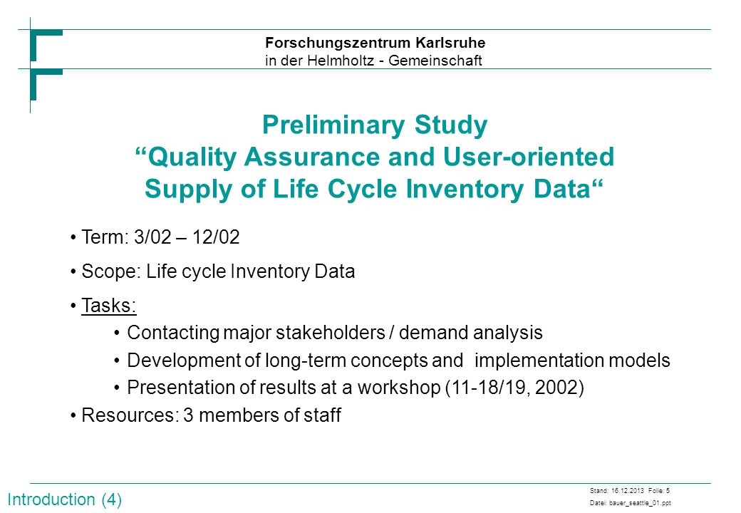 Preliminary Study Quality Assurance and User-oriented Supply of Life Cycle Inventory Data