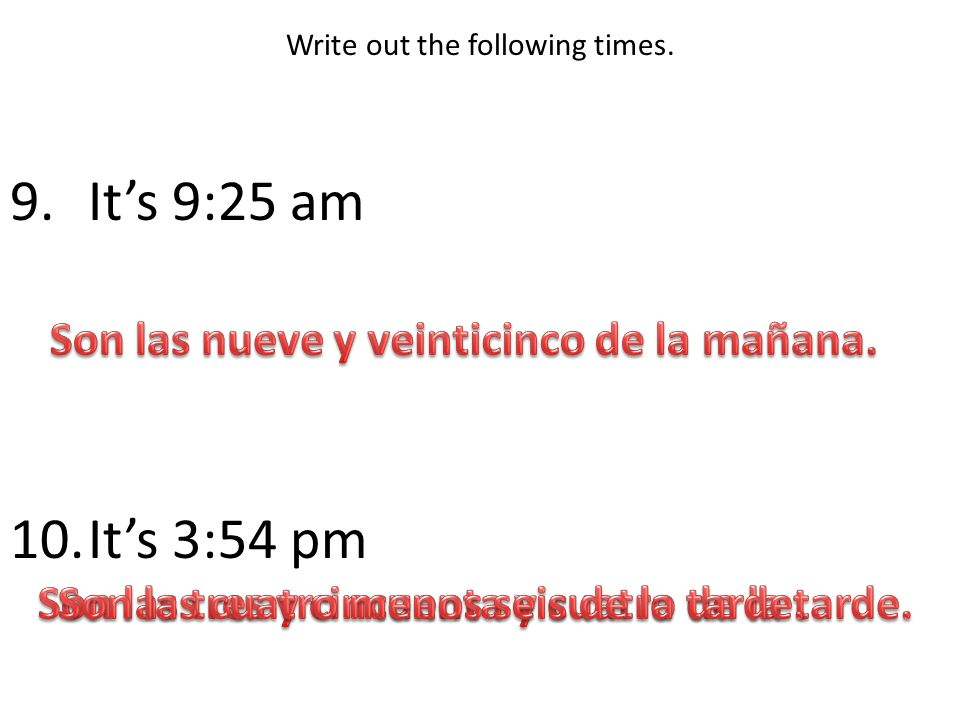 Write out the following times.