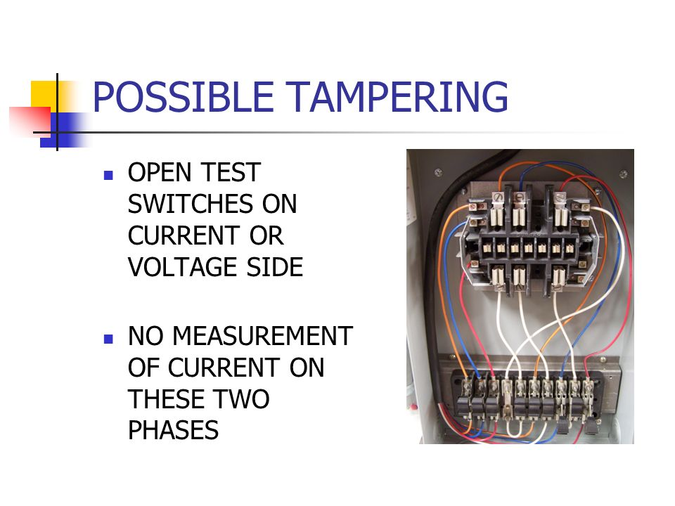 POSSIBLE TAMPERING OPEN TEST SWITCHES ON CURRENT OR VOLTAGE SIDE