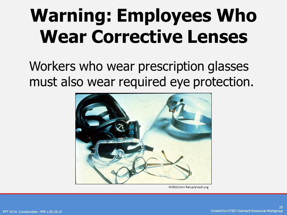 125c997490 Warning  Employees Who Wear Corrective Lenses