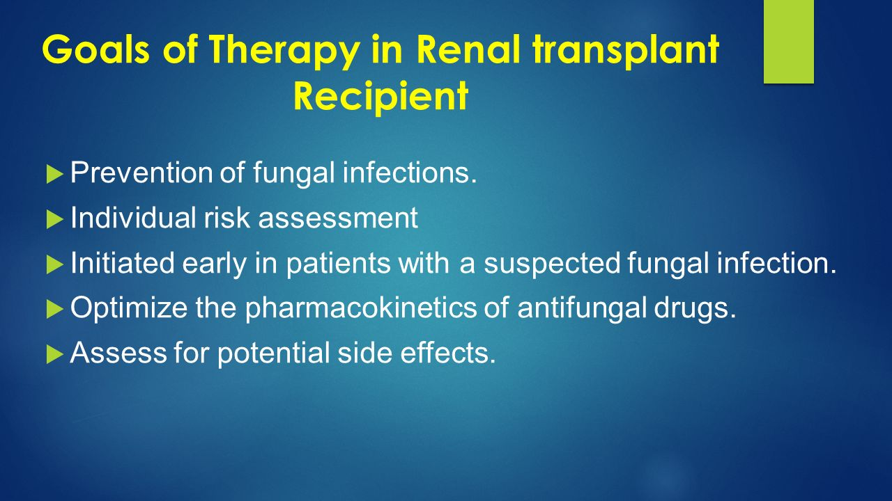 Goals of Therapy in Renal transplant Recipient