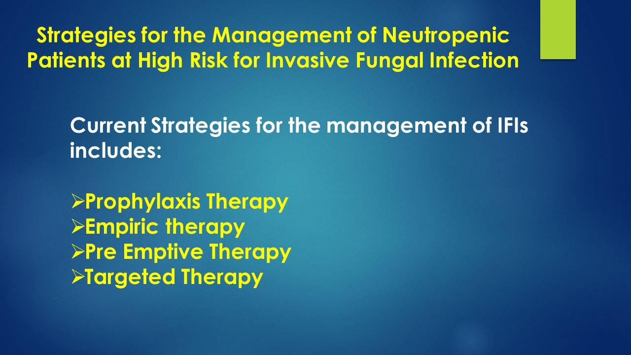 Strategies for the Management of Neutropenic Patients at High Risk for Invasive Fungal Infection