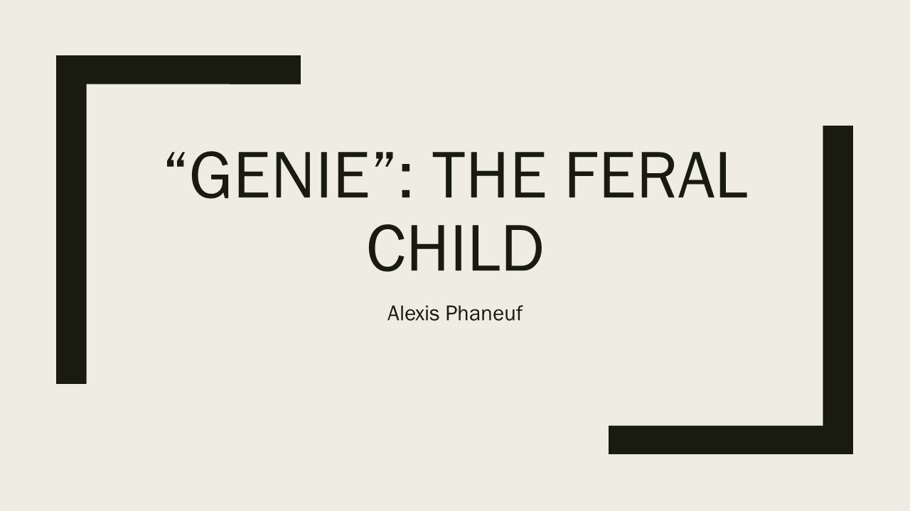 Genie : The Feral Child