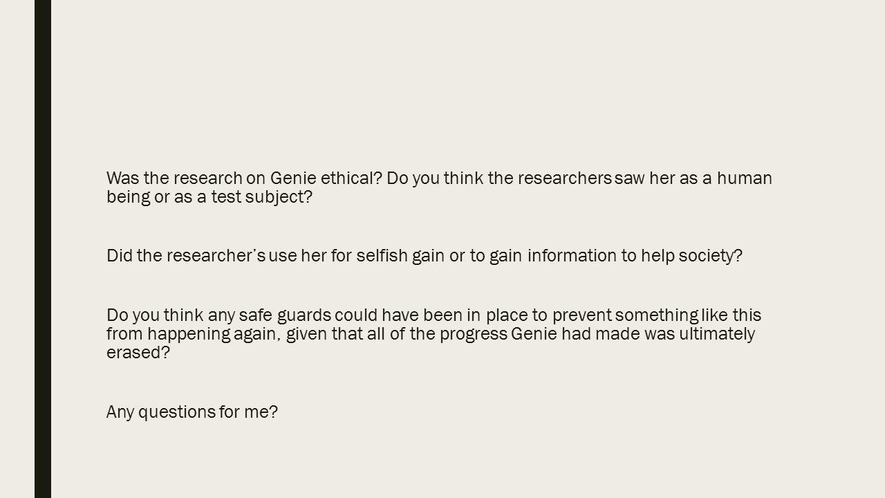 Was the research on Genie ethical