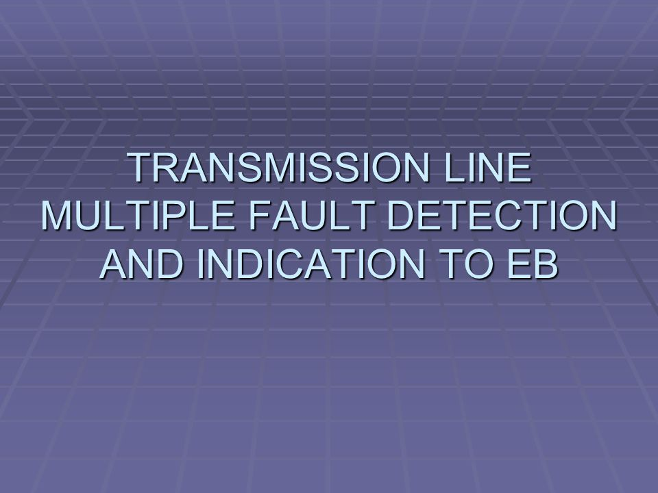transmission line multiple fault detection and indication