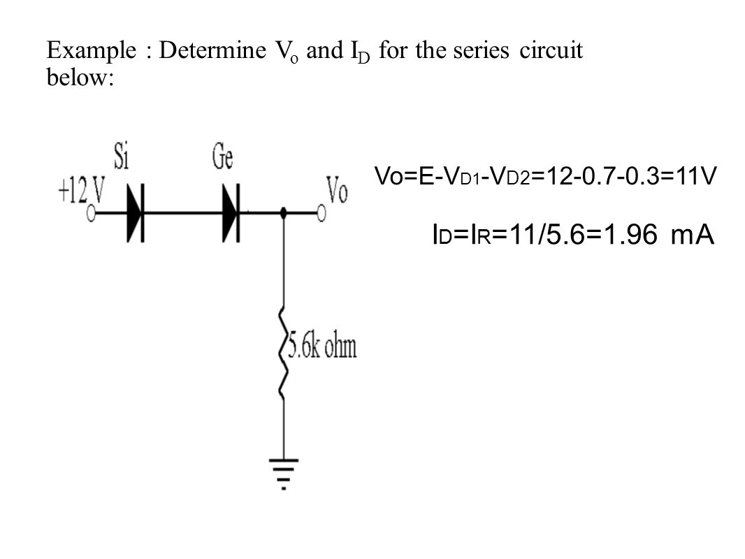 Diode Circuit Analysis Ppt Video Online Download Series Examples Real Life Added To The 33 Example Determine Vo And Id For