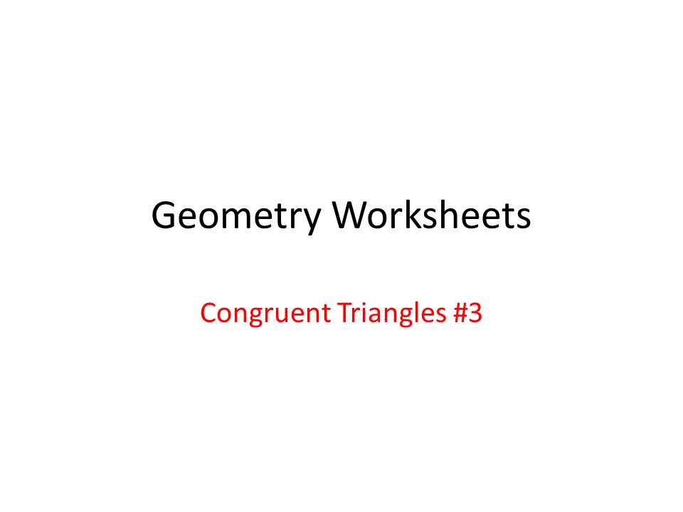 Geometry Worksheets Congruent Triangles 3 Ppt Download. 1 Geometry Worksheets Congruent Triangles 3. Worksheet. Geometry Worksheets At Mspartners.co