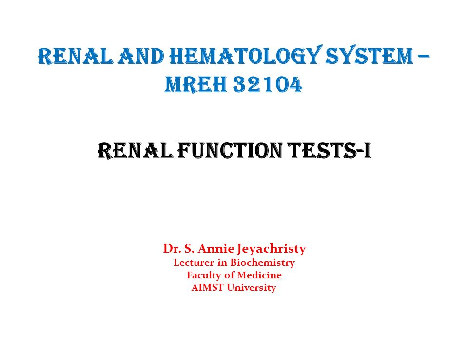 Renal And Hematology System – MREH Renal Function Tests-I - ppt download