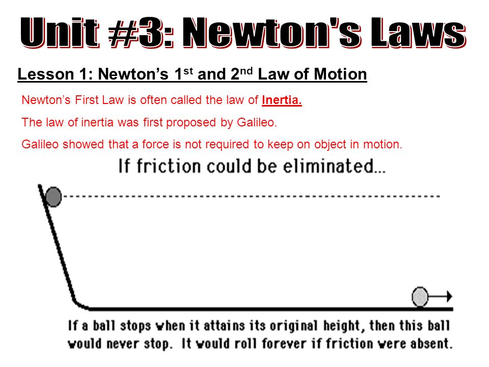 Unit #3: Newton's Laws Lesson 1: Newton's 1st and 2nd Law of ...