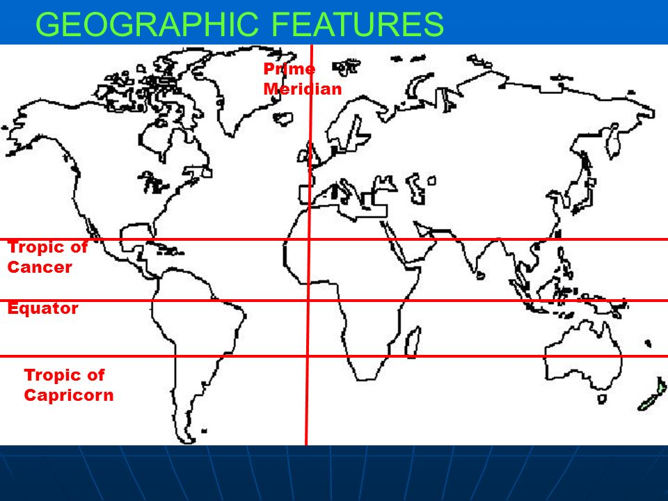 Map basics ppt video online download world with equator and prime geographic features prime meridian tropic of cancer equator gumiabroncs Images