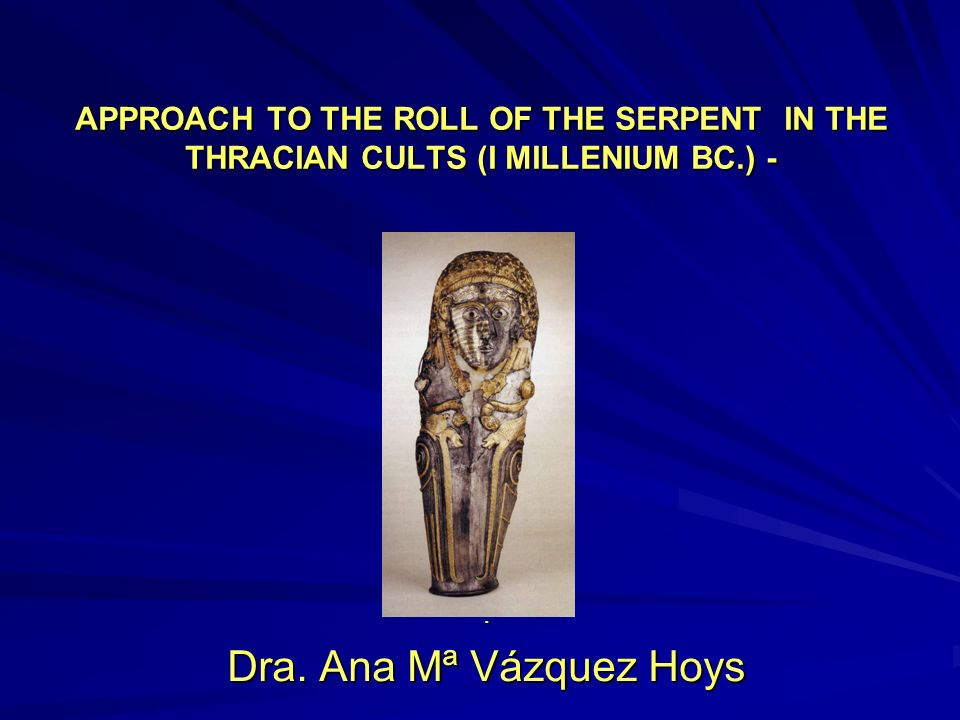 APPROACH TO THE ROLL OF THE SERPENT IN THE THRACIAN CULTS (I MILLENIUM BC.) -