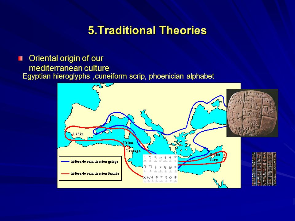 5.Traditional Theories Oriental origin of our mediterranean culture