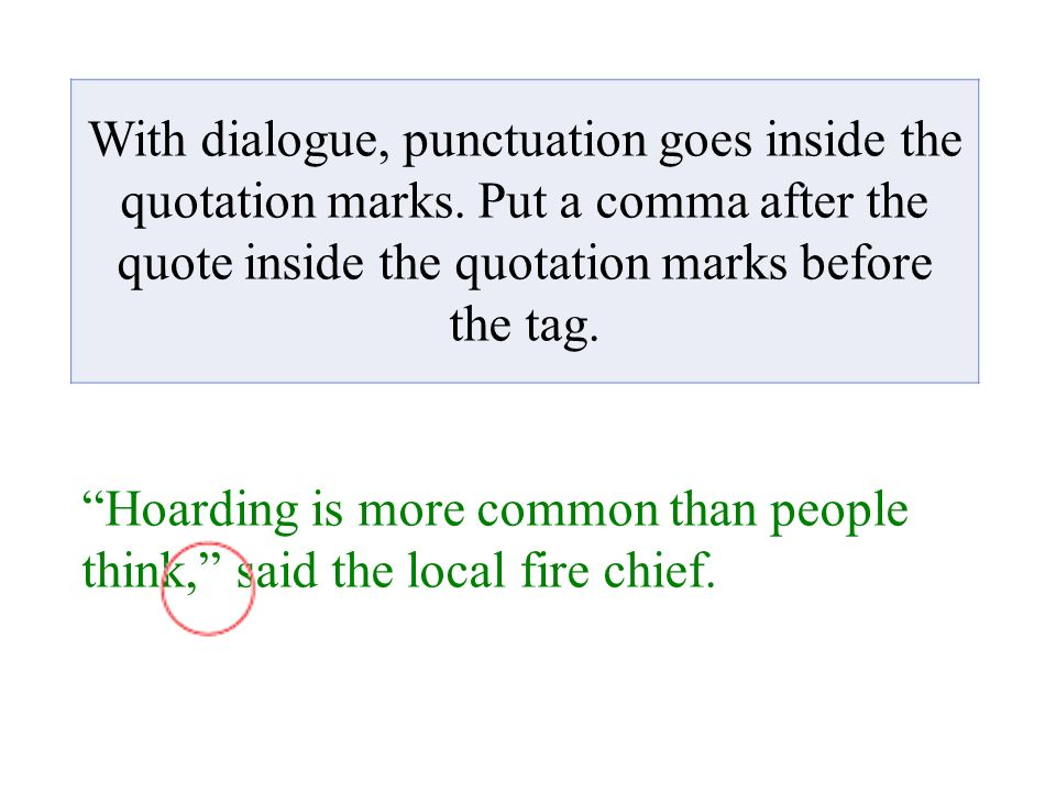 With Dialogue Punctuation Goes Inside The Quotation Marks Ppt