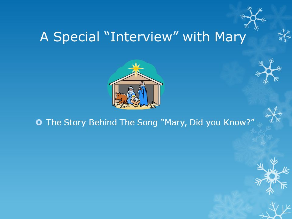 song mary did you know a special interview with mary - Mary Did You Know Christmas Song