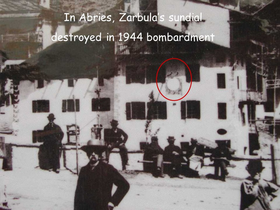 In Abries, Zarbula's sundial destroyed in 1944 bombardment
