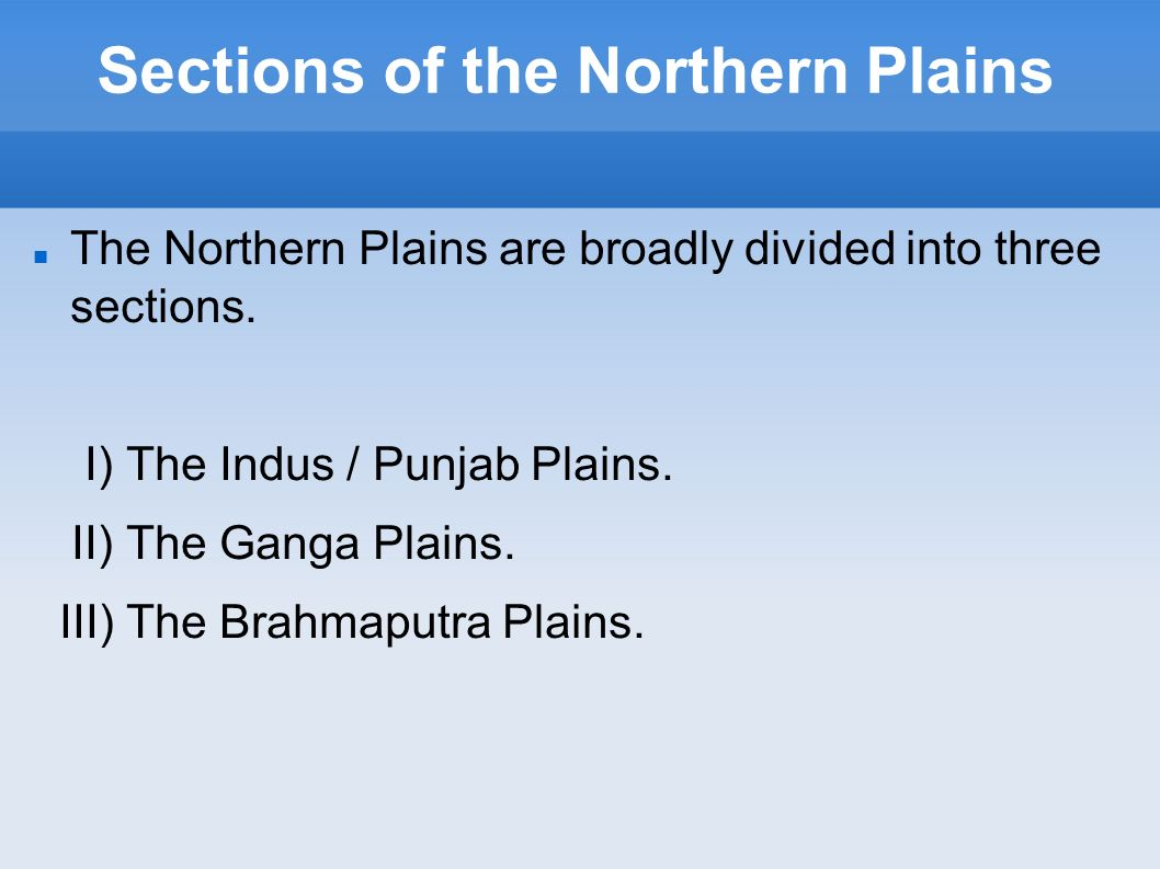 why the northern plains are called the depositional plains