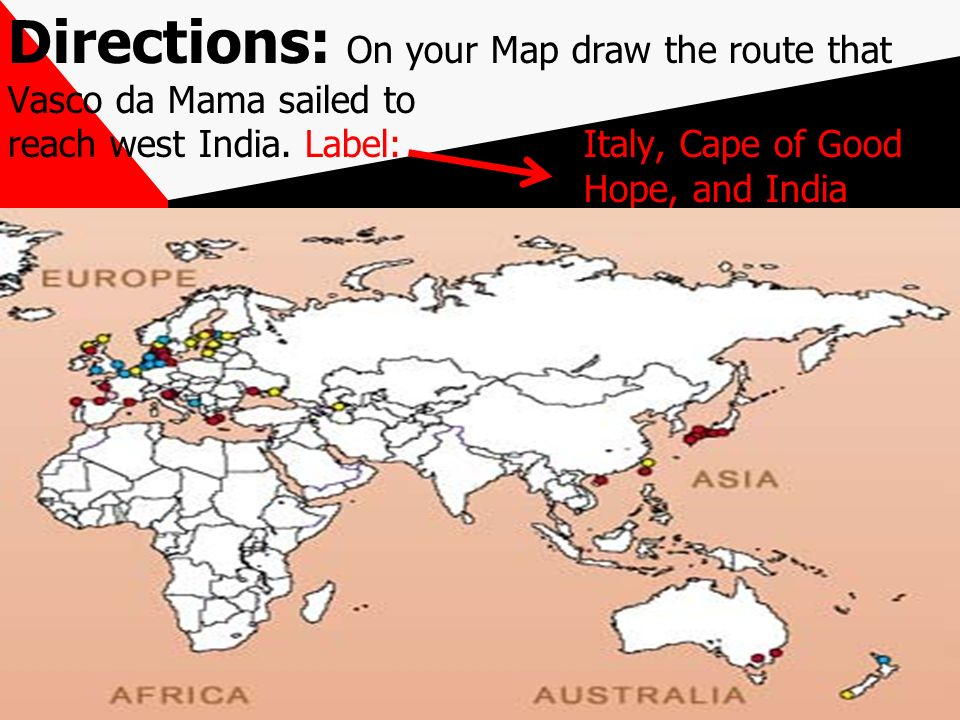 Good Hope And India Directions On Your Map Draw The Route That Vasco Da Mama Sailed To Reach West