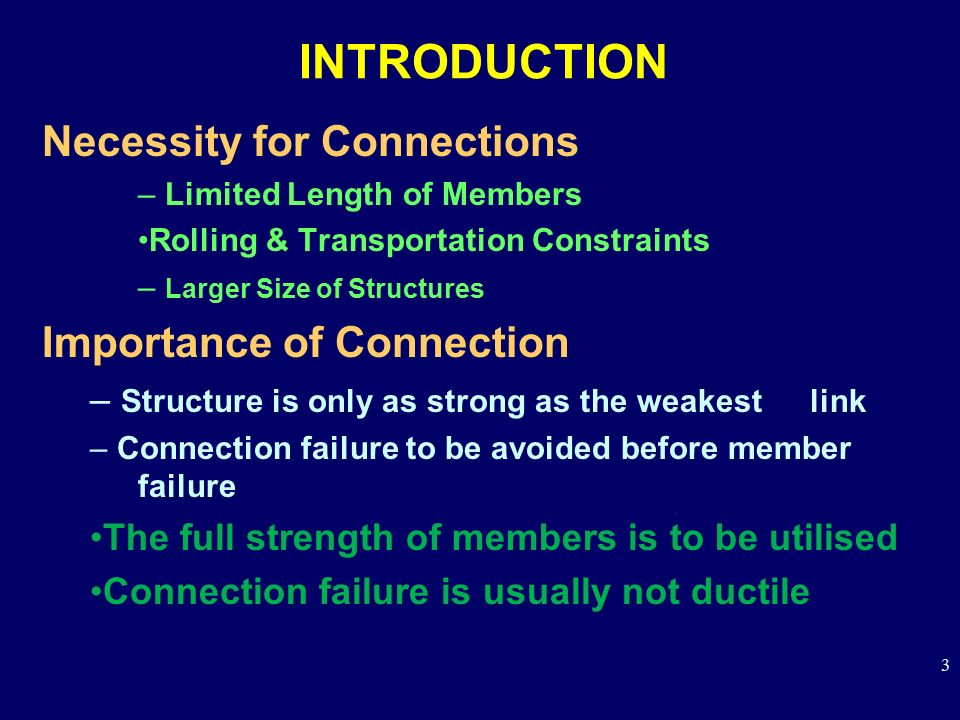 INTRODUCTION Necessity for Connections Importance of Connection