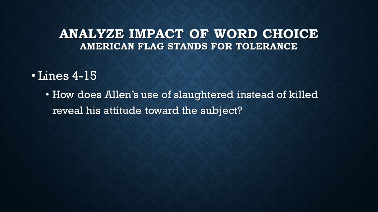 Analyze impact of word choice American flag stands for tolerance