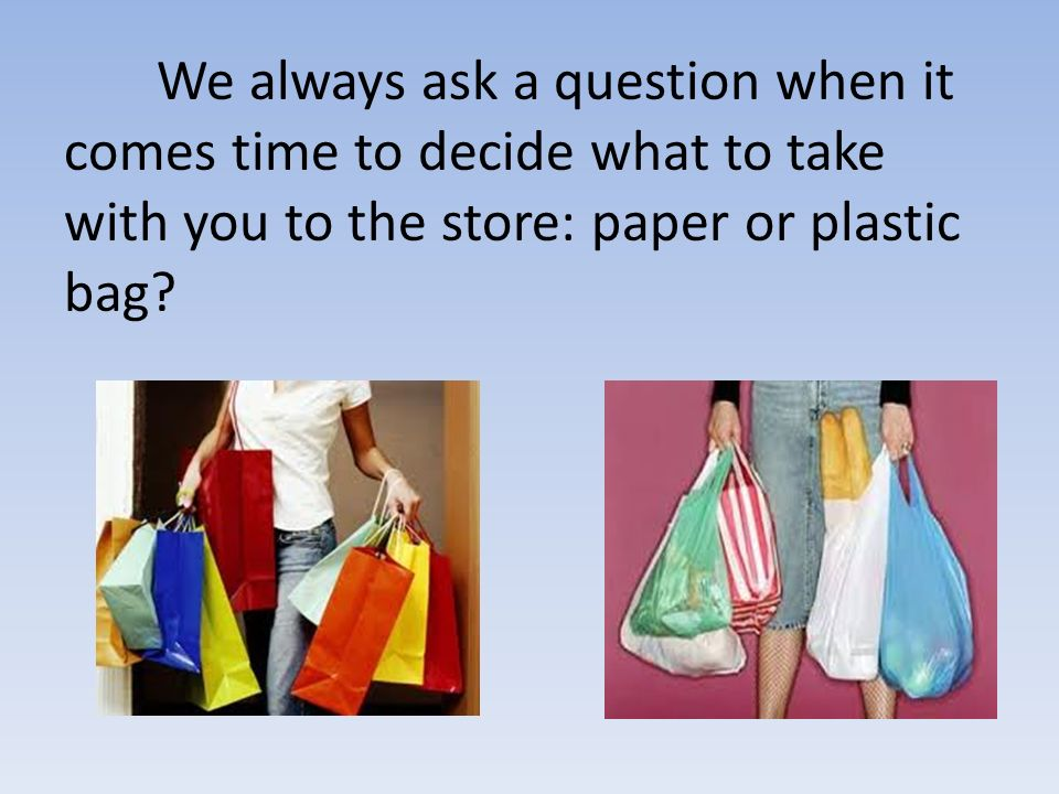 which is better paper or plastic