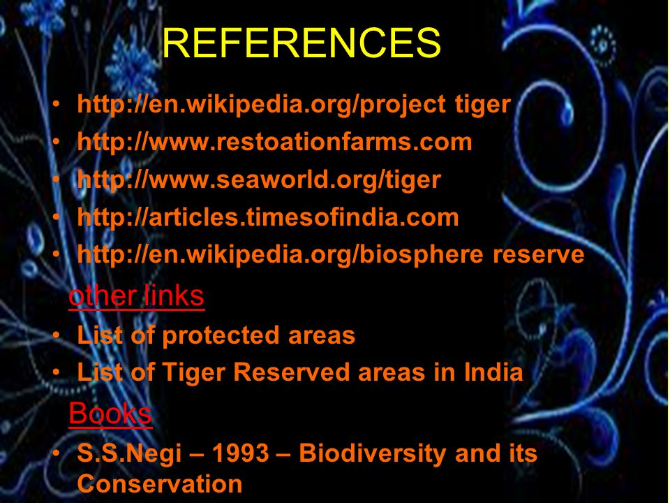 REFERENCES other links Books http://en.wikipedia.org/project tiger