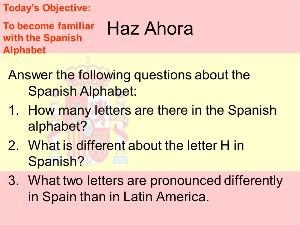 how many letters in the spanish alphabet haz ahora answer the following questions about the 22192 | Haz Ahora Answer the following questions about the Spanish Alphabet%3A