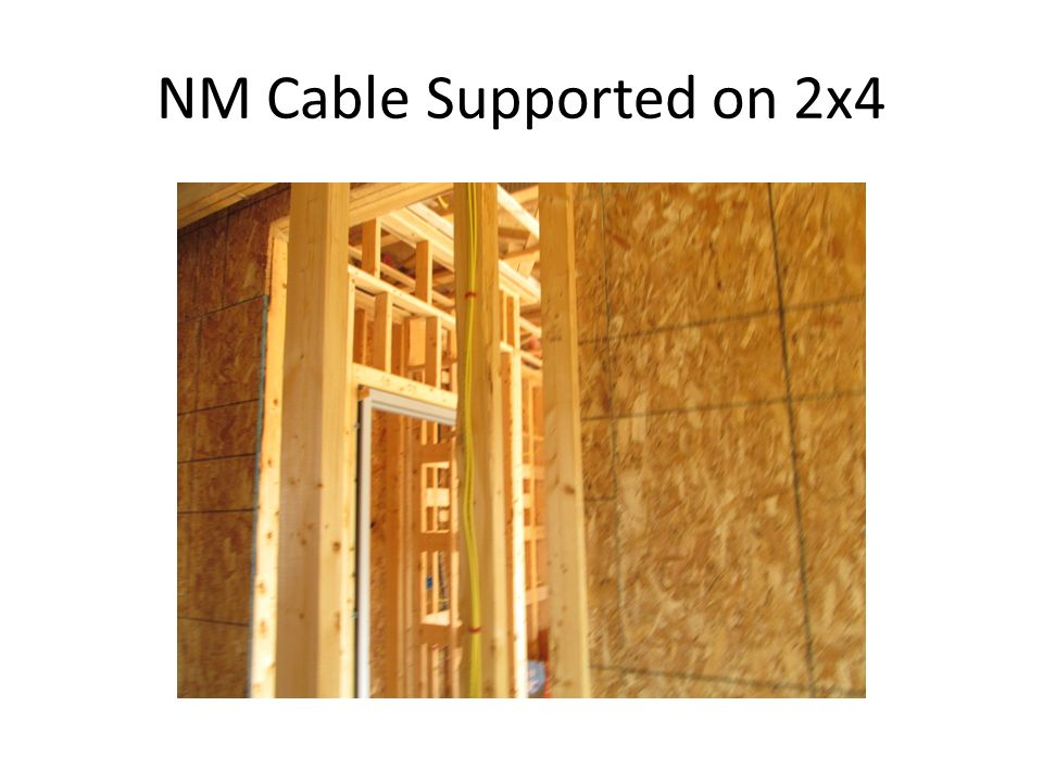 NM Cable Supported on 2x4