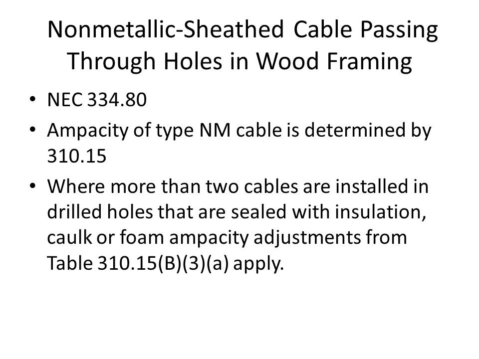Nonmetallic-Sheathed Cable Passing Through Holes in Wood Framing