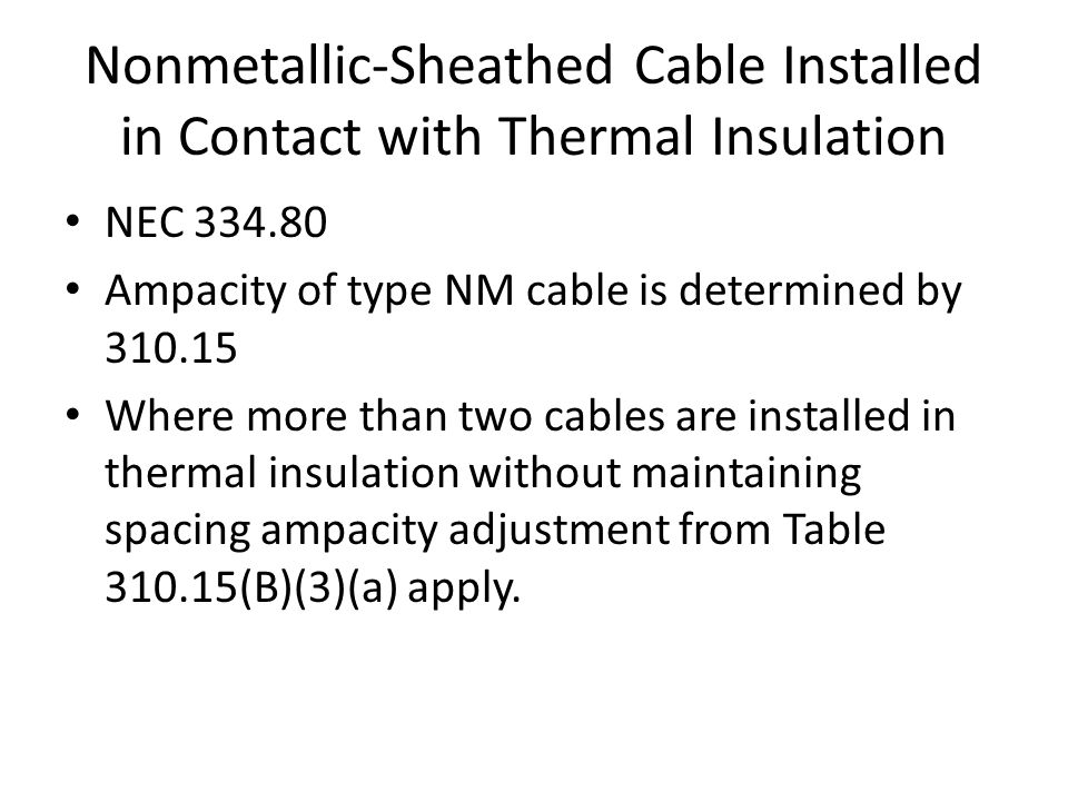 Nec installation techniques and common violations ppt download nonmetallic sheathed cable installed in contact with thermal insulation greentooth Choice Image
