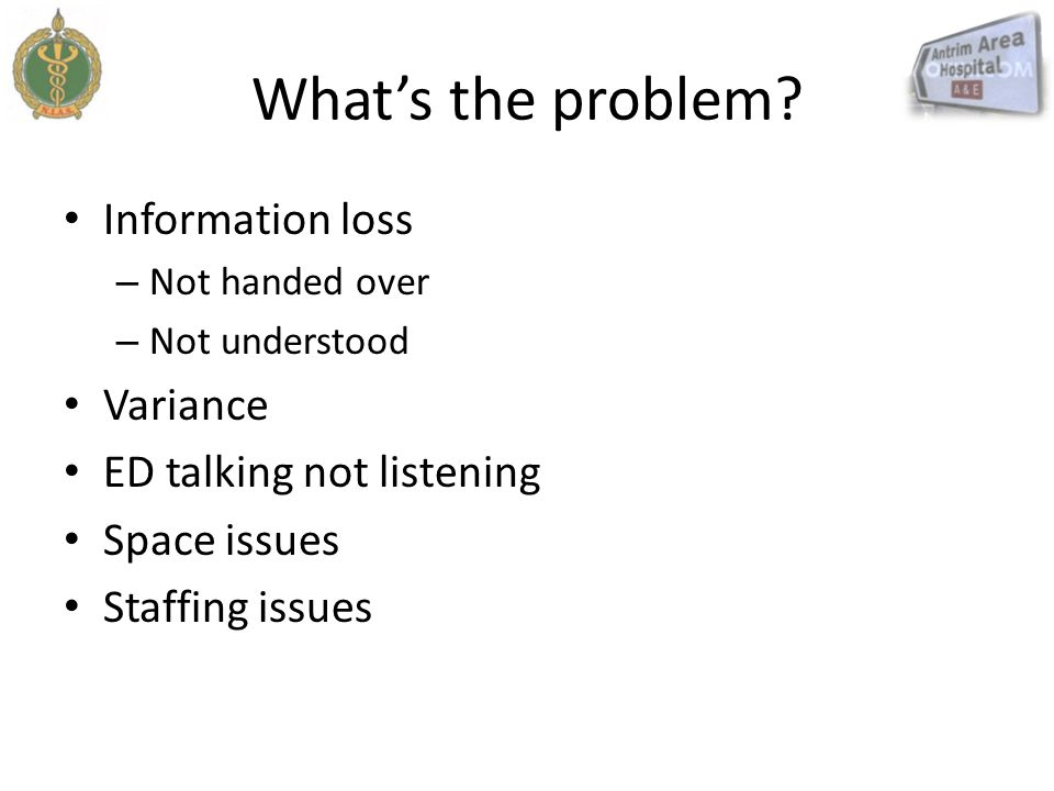 What's the problem Information loss Variance ED talking not listening
