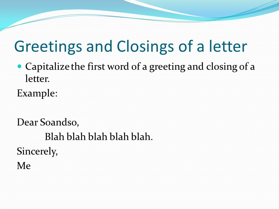 Grammar capitalization ppt video online download 35 greetings and closings of a letter capitalize spiritdancerdesigns Image collections