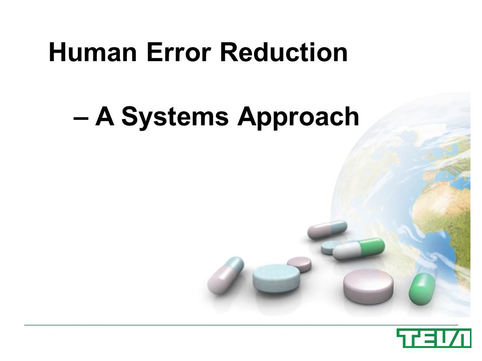 Human Error Reduction – A Systems Approach