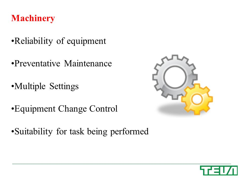Machinery Reliability of equipment. Preventative Maintenance. Multiple Settings. Equipment Change Control.