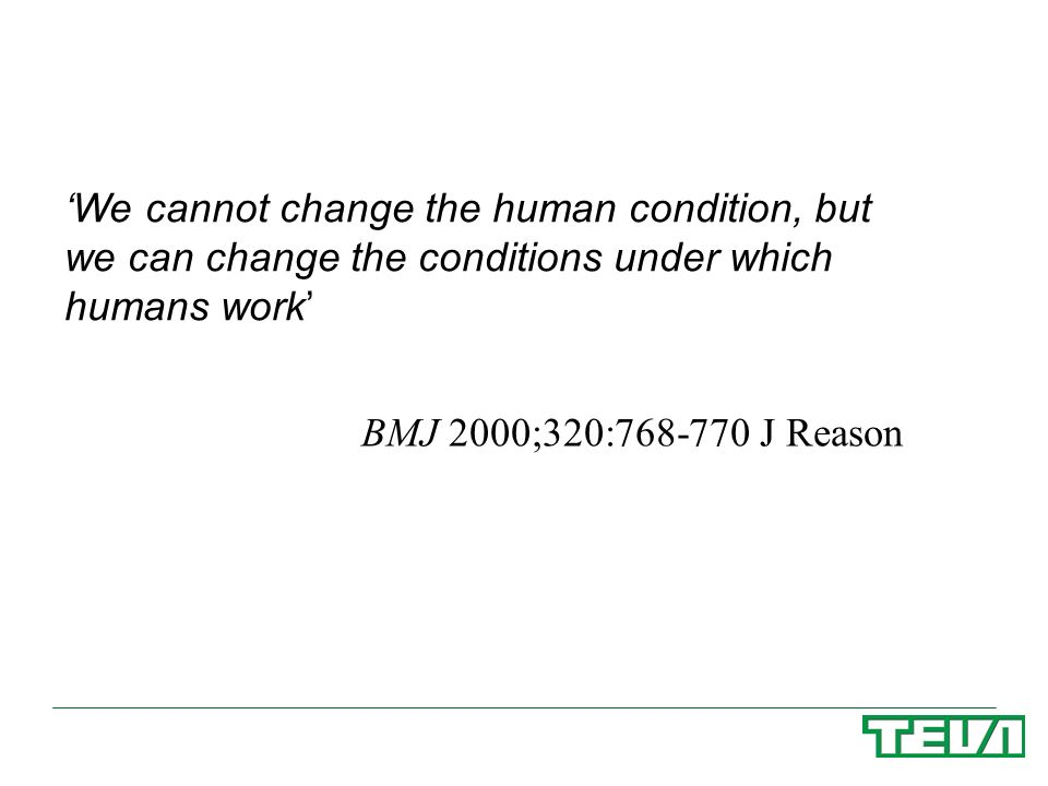 'We cannot change the human condition, but we can change the conditions under which humans work'