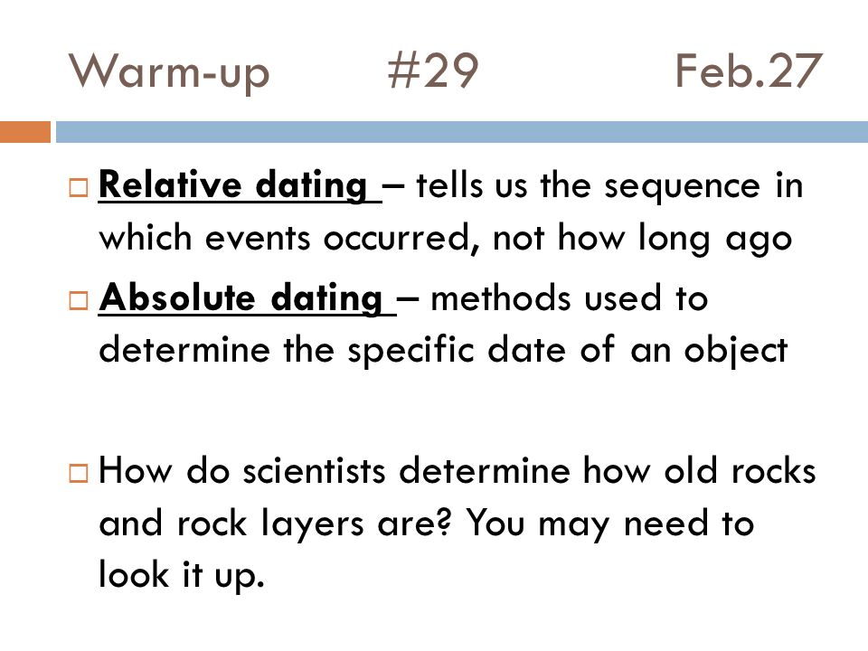 when do scientists use radioactive dating and relative dating to find the age of a rocks